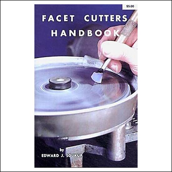 Afbeelding van Facet Cutters Handbook, Edward J. Soukup