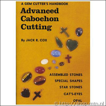 Afbeeldingen van Advanced Cabochon Cutting, Jack R. Cox