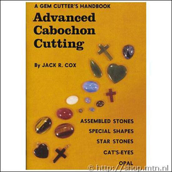 Afbeelding van Advanced Cabochon Cutting, Jack R. Cox