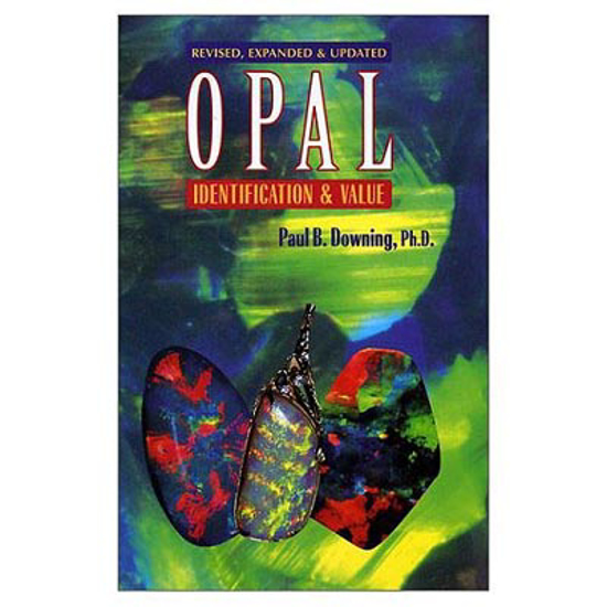 Afbeelding van Opal- Identification & Value, Paul B. Downing